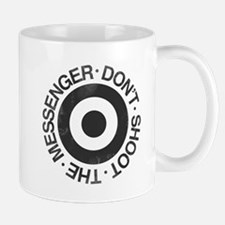 Don't Shoot the Messenger Mug