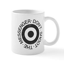 Don't Shoot the Messenger Small Mug