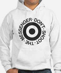 Don't Shoot the Messenger Hoodie