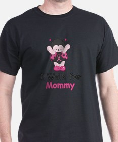 Walk For Mommy T-Shirt