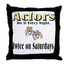 Actors Do It Twice Throw Pillow