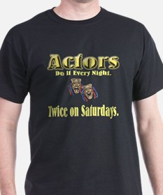 Actors Do It Twice Black T-Shirt