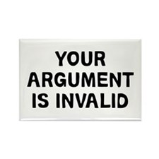 Your Argument Rectangle Magnet