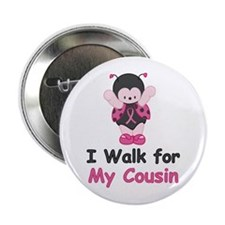 "Walk For Cousin 2.25"" Button"