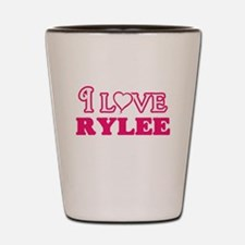 I Love Rylee Shot Glass