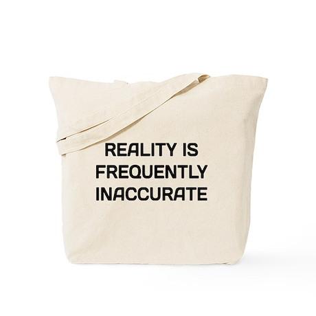 Reality Innacurate Tote Bag