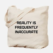 Reality Innacurate Tote Bag