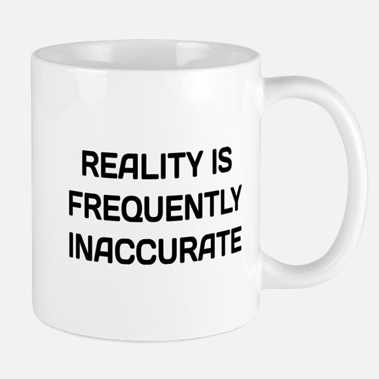 Reality Innacurate Small Mugs