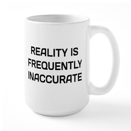 Reality Innacurate Large Mug