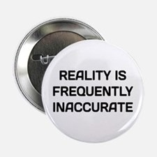 "Reality Innacurate 2.25"" Button"