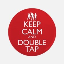 """Keep Calm and Double Tap 3.5"""" Button"""