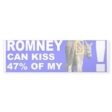 Romney Can Kiss My...Bumper Sticker