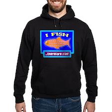 I Fish/t-shirt Hoodie