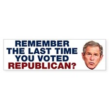 The Last Time You Voted Republican Bumper Sticker