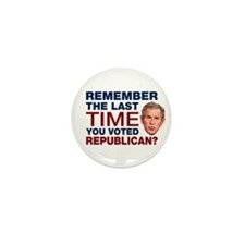 The Last Time You Voted Republican Mini Button (10