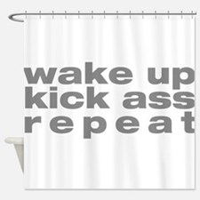 wake up kick ass repeat Shower Curtain