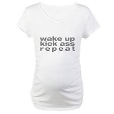 wake up kick ass repeat Shirt