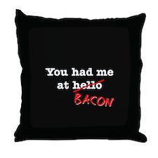 Bacon You Had Me At Throw Pillow