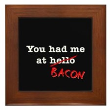 Bacon You Had Me At Framed Tile