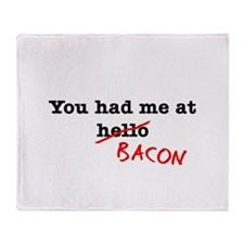 Bacon You Had Me At Throw Blanket