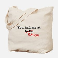 Bacon You Had Me At Tote Bag