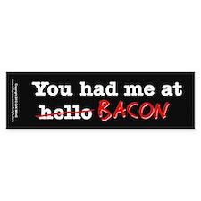 Bacon You Had Me At Bumper Sticker