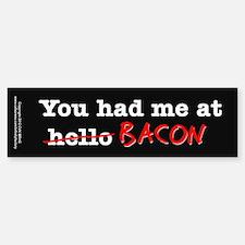 Bacon You Had Me At Sticker (Bumper)