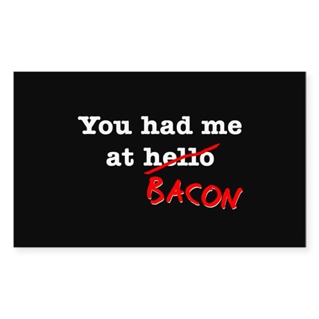 Bacon You Had Me At Sticker (Rectangle 10 pk)