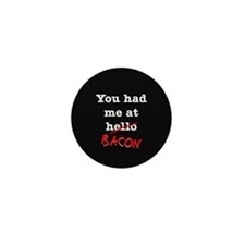 Bacon You Had Me At Mini Button (100 pack)