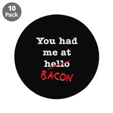 "Bacon You Had Me At 3.5"" Button (10 pack)"