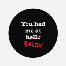 """Bacon You Had Me At 3.5"""" Button (100 pack)"""