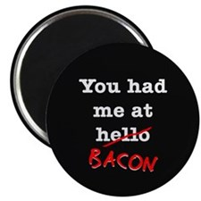 """Bacon You Had Me At 2.25"""" Magnet (10 pack)"""