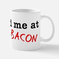 Bacon You Had Me At Mug