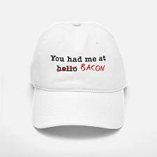 Bacon You Had Me At Baseball Baseball Cap
