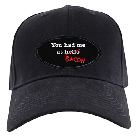 Bacon You Had Me At Black Cap