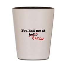 Bacon You Had Me At Shot Glass
