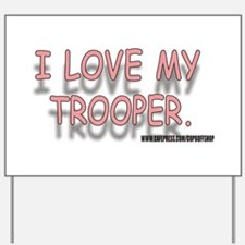 ILOVEMYTROOPER.jpg Yard Sign