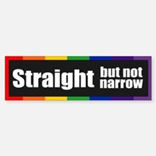 STRAIGHT BUT NOT NARROW Bumper Bumper Bumper Sticker
