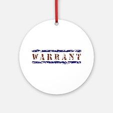 warrant6.jpg Ornament (Round)