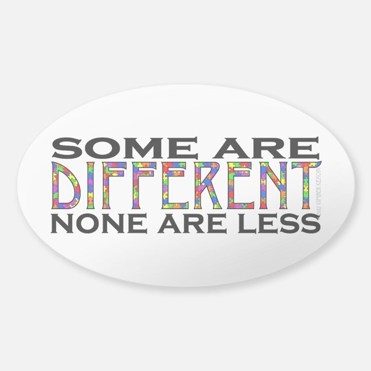 Some are Different, None are Less Sticker (Oval)
