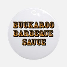 Buckaroo BBQ Sauce - Ornament (Round)