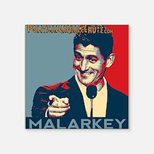 "Paul Ryan - ""Malarkey"" Square Sticker 3"" x 3"""