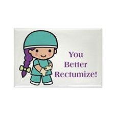 You Better Rectumize Rectangle Magnet (10 pack)