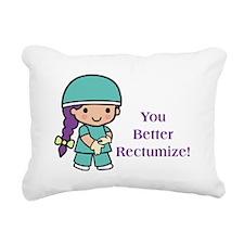 You Better Rectumize Rectangular Canvas Pillow