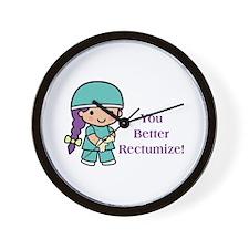 You Better Rectumize Wall Clock