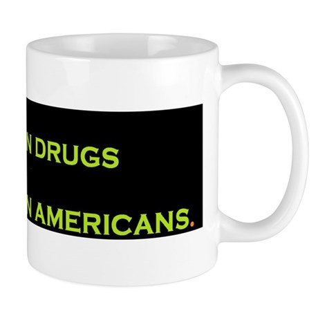 The War On Drugs Is A War On Americans Mug