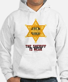The Sheriff is Near Hoodie
