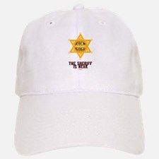 The Sheriff is Near Baseball Baseball Cap