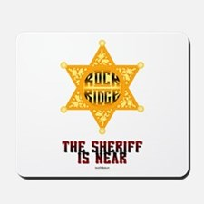 The Sheriff is Near Mousepad