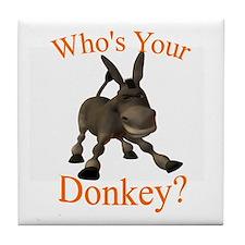 Who's Your Donkey? Tile Coaster